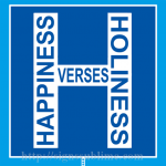 170 Happiness Vs Holiness