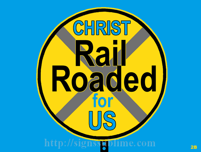 2 Christ Railroaded for Us