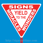 460 Yield to Signs Wonders and Miracles