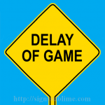 585 Delay of Game