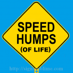 659 Speed Humps of Life