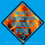 799 Christian Friendly Fire
