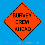 99 Survey Crew Ahead