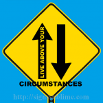 1123 Live Above Your Circumstances