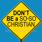 1377A_Dont_Be_a_So_So_Christian_700x700