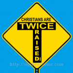 1711A_Christians_Are_Twice_Raised_700x700