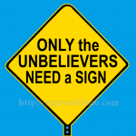 1725A_Unbelievers_Need_a_Sign_700x700